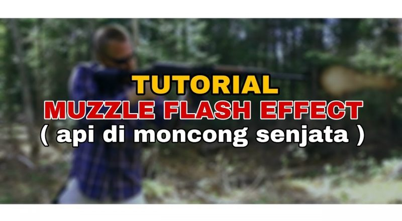 Cara Edit Video Muzzle Flash Effect Di Android Kinemaster Tutorial Flash Photography Tips